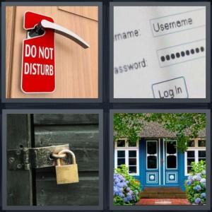 4 Pics 1 Word Answer 7 letters for hotel do not disturb sign on door, username and password field online, lock on door, blue door with flower garden