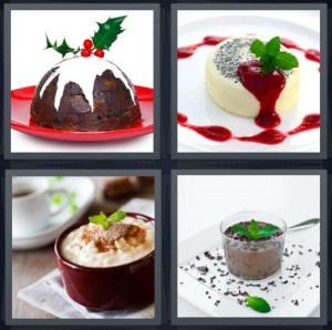 4 Pics 1 Word Answer 7 letters for holiday figgy dessert, custard with strawberry sauce, rice custard with cinnamon, chocolate dessert with mint