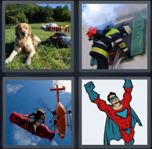 4 Pics 1 Word Answer 6 letters for dog on grass, fireman saving someone from building, helicopter lifting person, superhero cartoon