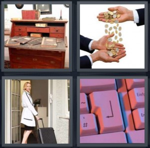 4 Pics 1 Word Answer 6 letters for secretary desk, coins being poured into palm of hand, traveler with suitcase coming home, enter space button on keyboard