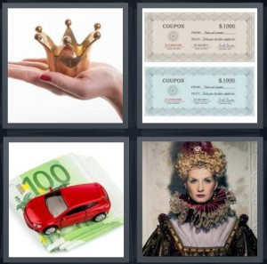 4 Pics 1 Word Answer 7 letters for gold crown in hand, coupon for $1000, car on 100 euro bill, queen with large collar