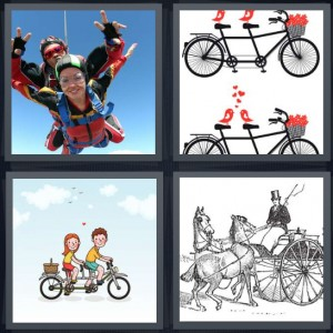 4 Pics 1 Word Answer 6 letters for woman skydiving with instructor, bicycle built for two with lovebirds, couple on same bike, sketch of horse drawn carriage