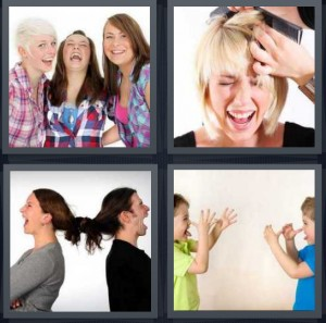 4 Pics 1 Word Answer 5 letters for group of women laughing at someone, woman hair being pulled and styled, women braids tied together, children bullying each other being silly