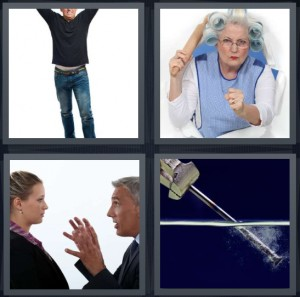 4 Pics 1 Word answers, 4 Pics 1 Word cheats, 4 Pics 1 Word 6 letters mad man with arms raised, angry grandma with rolling pin, man yelling at woman, submerge instrument in water
