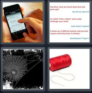 4 Pics 1 Word Answer 6 letters for person texting on smartphone, text conversation back and forth, spider web spun, string for sewing clothing