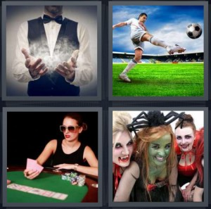 4 Pics 1 Word Answer 5 letters for man doing magic with smoke in hands, man kicking soccer ball on field, woman playing poker wearing sunglasses, women dressed up for Halloween