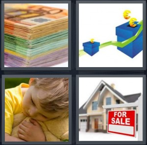 4 Pics 1 Word Answer 5 letters for stack of money European bills, save Euros in blue box, boy cuddling with teddy bear, house for sale with red sign