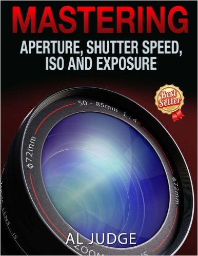 Mastering Aperture Shutter Exposure, best digital photography books, digital photography manual, how to digital photography