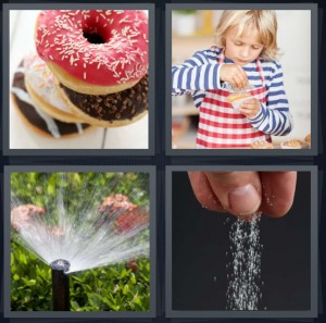 4 Pics 1 Word Answer 8 letters for frosted donuts, young kid baking cupcakes, water splashing out of hose, man putting salt on food