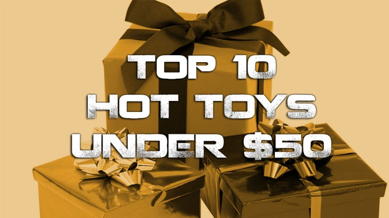Hot toys under $50