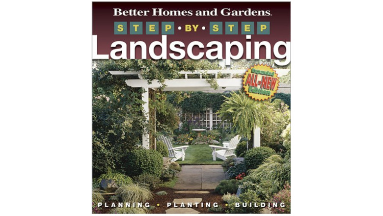 Step-by-Step Landscaping, 2nd Edition, Better Homes and Gardens Gardening, best landscaping design books for sale