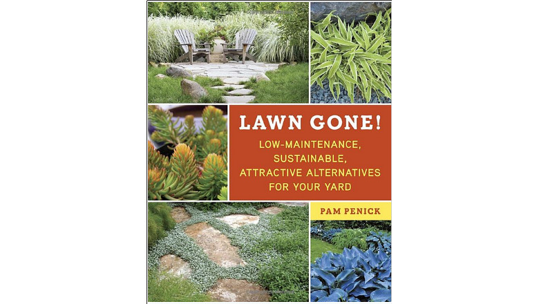 Lawn Gone!: Low-Maintenance, Sustainable, Attractive Alternatives for Your Yard by pam penick, best diy landscaping book, landscaping design books for sale