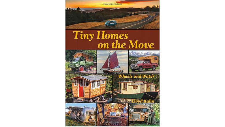 Tiny Homes on the Move: Wheels and Water by Lloyd Kahn, tiny house books lifestyle for sale, best tiny home book online