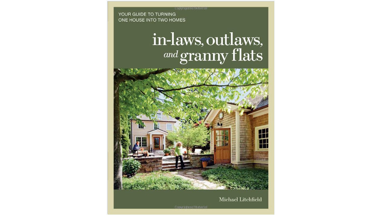 In-laws, Outlaws, and Granny Flats: Your Guide to Turning One House into Two Homes by Michael Litchfield, best small house floor plan books for sale