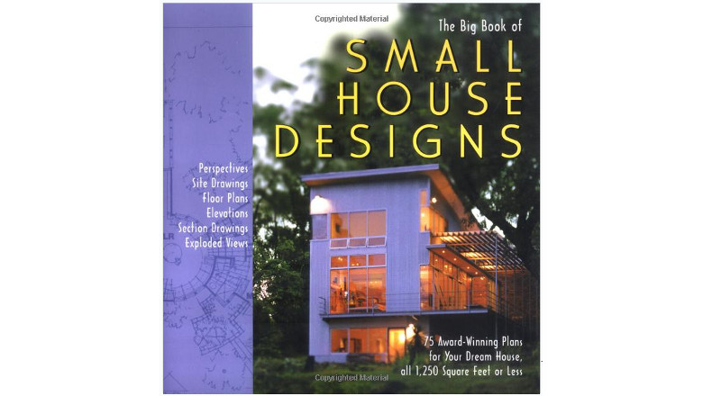 The Big Book of Small House Designs: 75 Award-Winning Plans for Your Dream House, All 1,250 Square Feet or Less by Don Metz, best small home floor plan books, tiny house floor plans for sale