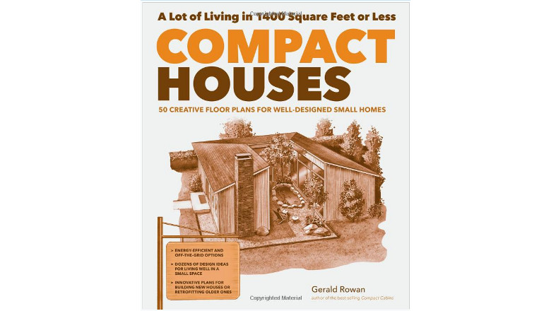 Compact Houses: 50 Creative Floor Plans for Well-Designed Small Homes by Gerald Rowan, best tiny house floor plans, for sale small home floor plans books
