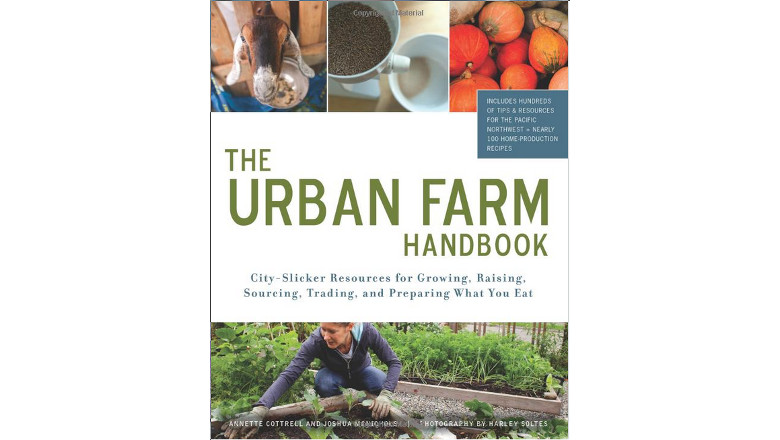 Urban Farm Handbook: City Slicker Resources for Growing, Raising, Sourcing, Trading, and Preparing What You Eat, annette cottrell, urban farming book best for sale, best urban garden gardening book ebook