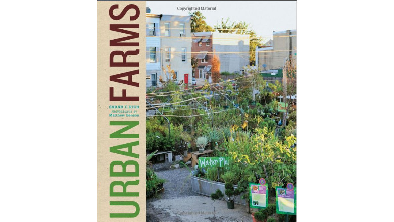 Urban Farmsm sarah rich, best urban farm book, best urban gardening farming books for sale