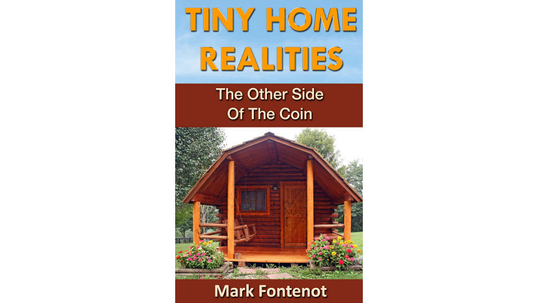 Tiny Home Realities: The Other Side of the Coin, tiny house living, tiny home ebook kindle for sale