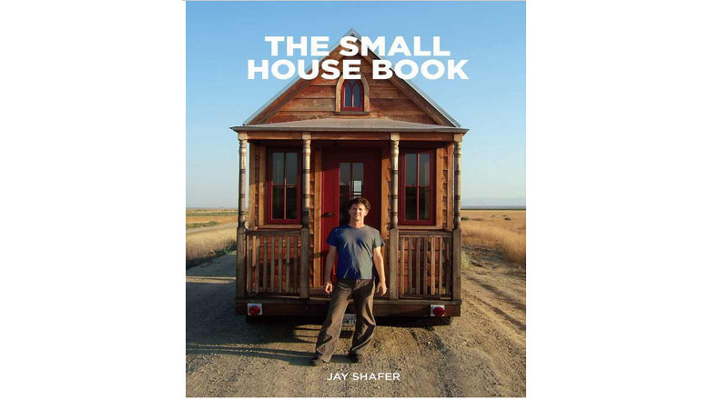 the small house book jay shafer, tiny house, tiny house kindle ebook tiny home movement