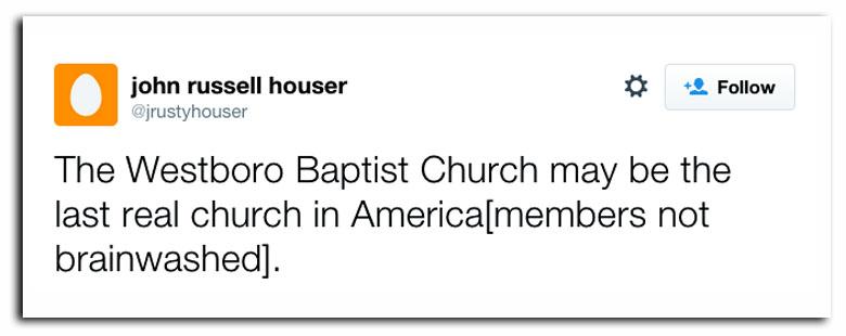 john russell rusty houser westboro baptist tweet