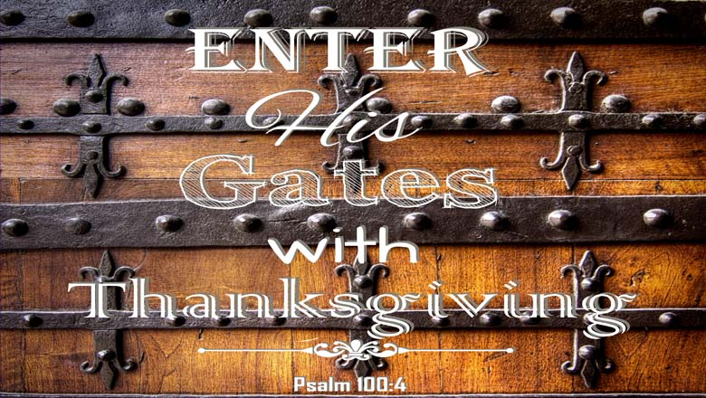 thanksgiving, being thankful, bible quotes, bible study, scripture, psalms, prayers