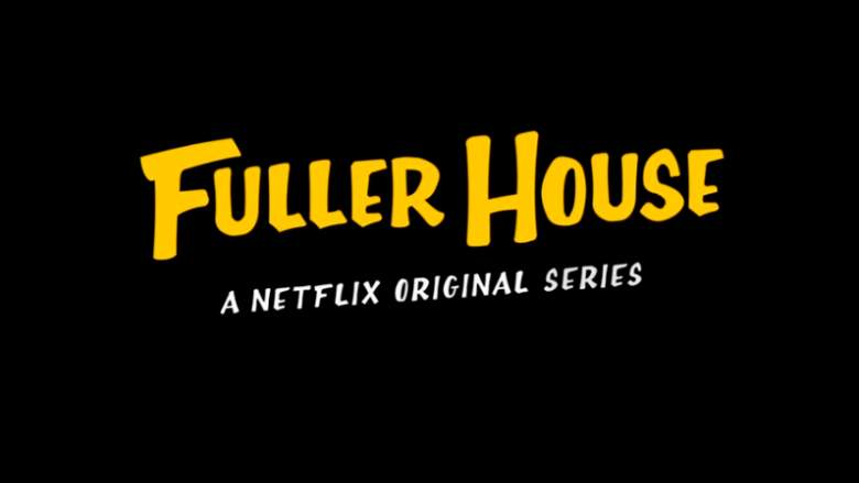 Fuller House, Fuller House Premiere Date, When Is Fuller House Available On Netflix, What Time Is Fuller House On Netflix