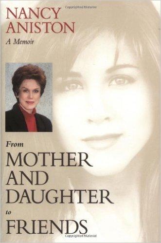 nancy aniston book, jennifer aniston mother memoir