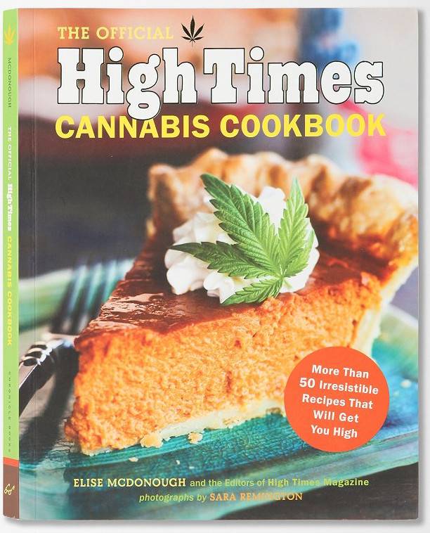 'The Official High Times Cannabis Cookbook: More Than 50 Irresistible Recipes That Will Get You High' by The Editors of High Times Magazine, best marijuana, weed, cannabis cookbook