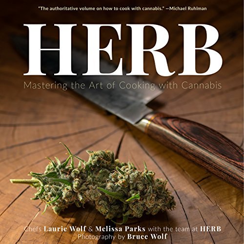 'Herb: Mastering the Art of Cooking with Cannabis' by Melissa Parks and Laurie Wolf, best cannabis cookbook, marijuana cooking