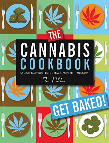 the cannabis cookbook tim pilcher, best cannabis cookbook, marijuana recipes, weed cookbook