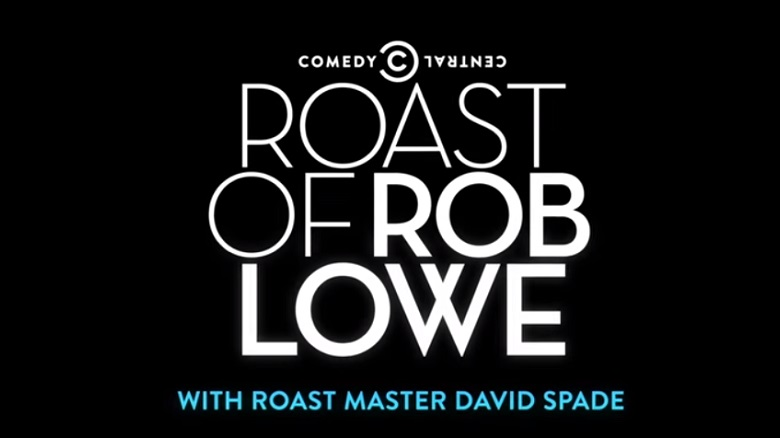 Rob Lowe, Rob Lowe Roasters, Who Is On The Dais For Rob Lowe Roast, Comedy Central Rob Lowe Roasters