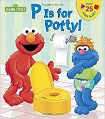 p is for potty sesame street potty book, potty training book for kids, best potty training book, potty training book, potty training board book, sesame street potty training book, lift the flaps potty training book, fun potty training book