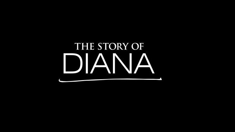The Story of Diana Part 1, The Story of Diana, The Story of Diana Live Stream, Watch The Story of Diana Online