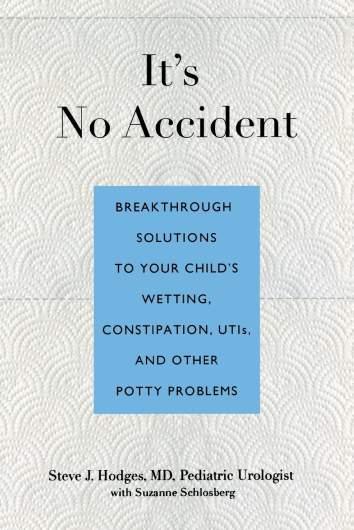 It's No Accident Breakthrough Solutions To Your Child's Wetting, Constipation, Utis, And Other Potty Problems, best potty training books for parents, potty training books for parents, best potty training books, potty training books, behavioral toilet training book