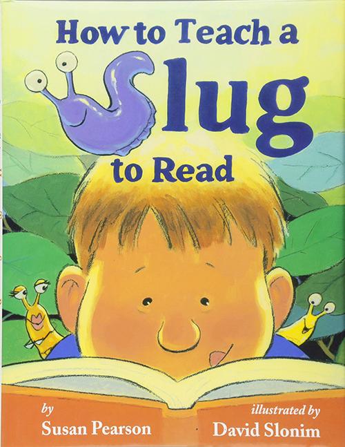 How To Teach A Slug To Read book