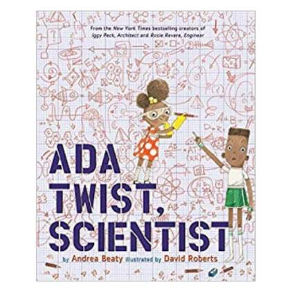 """Ada Twist, Scientist"" by Andrea Beaty and David Roberts"