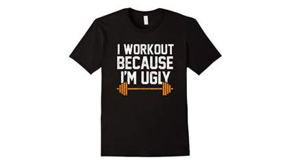 funny gym t-shirt i workout because i'm ugly t-shirt, Funny running t shirts, Funny workout shirts, Cute running shirts, Funny workout tanks