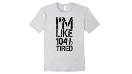 lumowell i'm like 104% tired t-shirt, Funny running t shirts, Funny workout shirts, Cute running shirts, Funny workout tanks