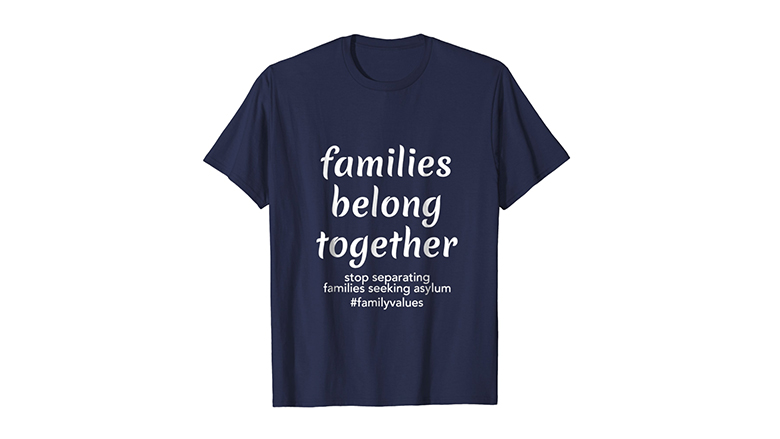 Families belong together family values protest shirt
