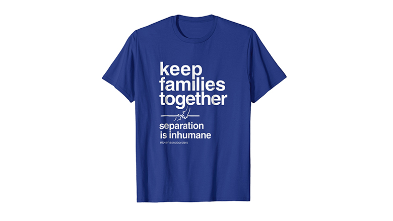 keep families together - separation is inhumane protest t shirt