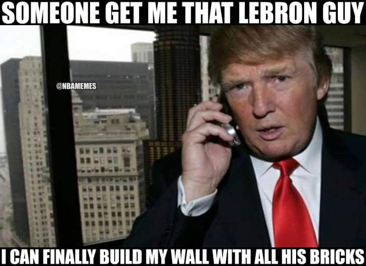 lebron james, lebron james meme, donald trump, border wall