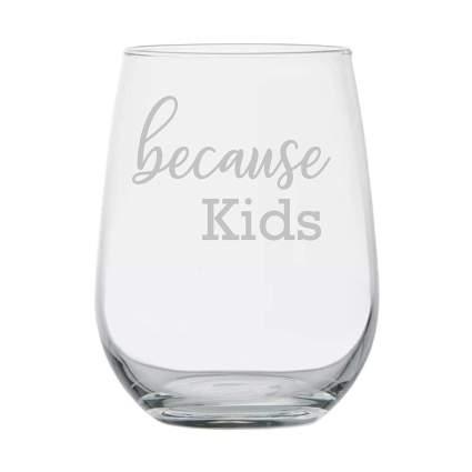 because kids wine glass