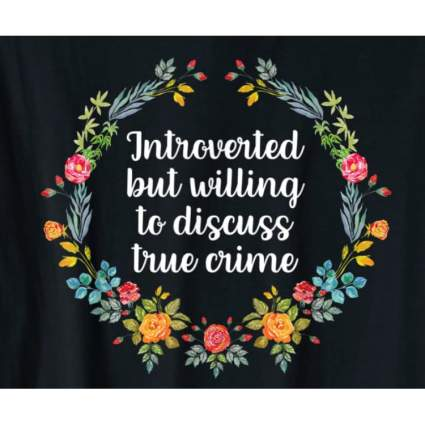 Floral True Crime t shirt graphic