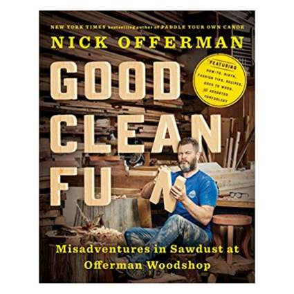 'Good Clean Fun: Misadventures in Sawdust at Offerman Woodshop' by Nick Offerman