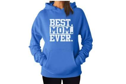 Best Mom Ever hoodie