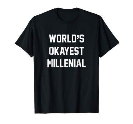 okayest millennial shirt