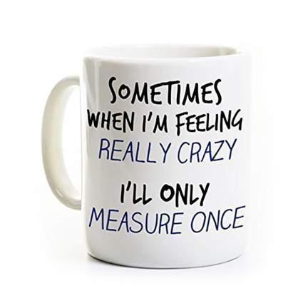 Funny carpenter mug