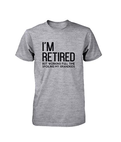 """""""I'm Retired"""" T-Shirt"""