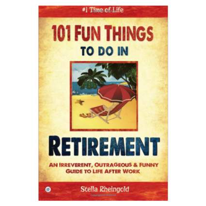 101 Fun Things to Do in Retirement Book